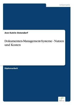 Dokumenten-Management-Systeme - Nutzen und Kosten (Paperback)
