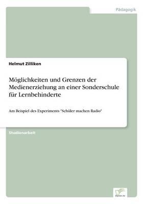 Moglichkeiten Und Grenzen Der Medienerziehung an Einer Sonderschule Fur Lernbehinderte (Paperback)