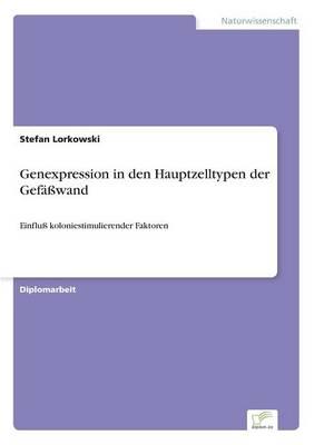 Genexpression in Den Hauptzelltypen Der Gefawand (Paperback)