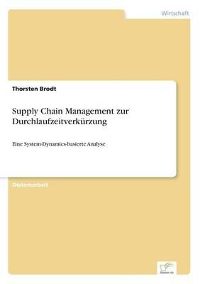 Supply Chain Management Zur Durchlaufzeitverkurzung (Paperback)