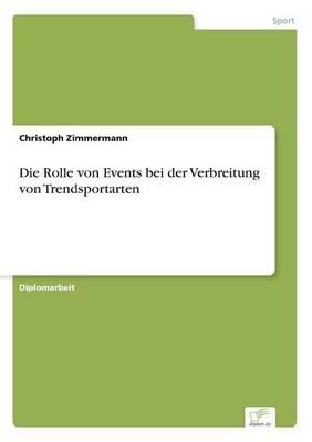 Die Rolle von Events bei der Verbreitung von Trendsportarten (Paperback)