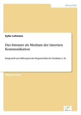 Das Intranet ALS Medium Der Internen Kommunikation (Paperback)
