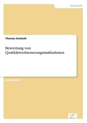 Bewertung Von Qualitatsverbesserungsmanahmen (Paperback)