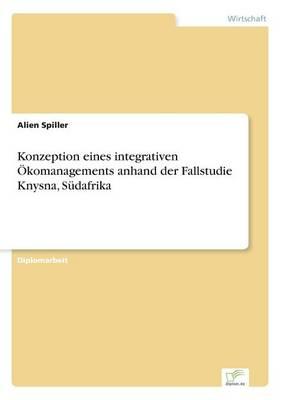 Konzeption Eines Integrativen Okomanagements Anhand Der Fallstudie Knysna, Sudafrika (Paperback)
