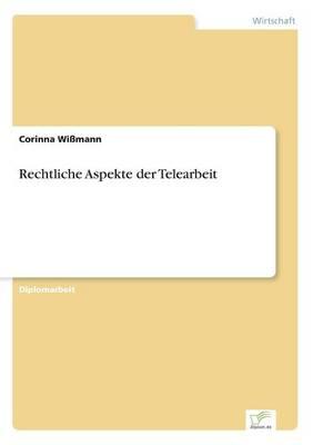 Rechtliche Aspekte Der Telearbeit (Paperback)