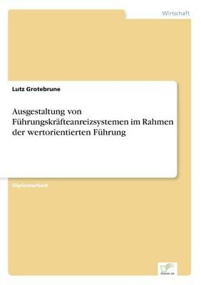 Ausgestaltung von Fuhrungskrafteanreizsystemen im Rahmen der wertorientierten Fuhrung (Paperback)
