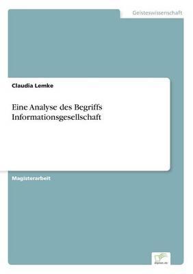 Eine Analyse des Begriffs Informationsgesellschaft (Paperback)