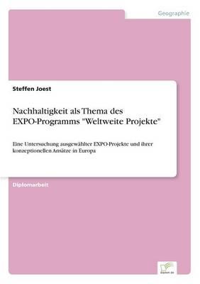 """Nachhaltigkeit ALS Thema Des Expo-Programms """"Weltweite Projekte"""" (Paperback)"""