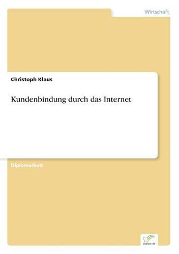 Kundenbindung Durch Das Internet (Paperback)