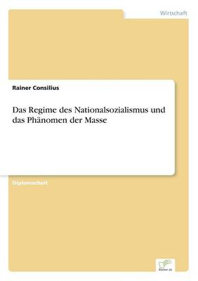 Das Regime Des Nationalsozialismus Und Das Phanomen Der Masse (Paperback)