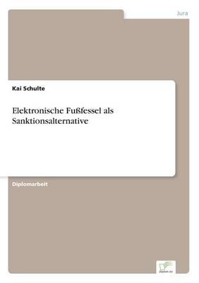 Elektronische Fussfessel als Sanktionsalternative (Paperback)