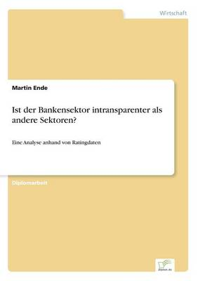 Ist Der Bankensektor Intransparenter ALS Andere Sektoren? (Paperback)