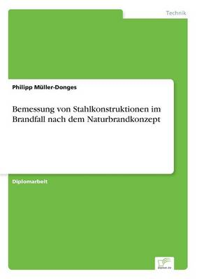 Bemessung Von Stahlkonstruktionen Im Brandfall Nach Dem Naturbrandkonzept (Paperback)