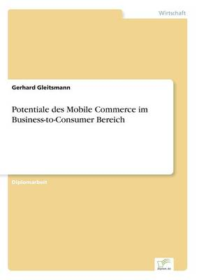Potentiale des Mobile Commerce im Business-to-Consumer Bereich (Paperback)