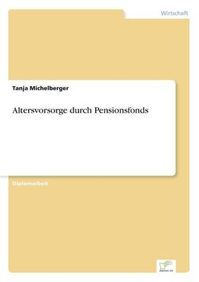 Altersvorsorge Durch Pensionsfonds (Paperback)