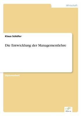 Die Entwicklung Der Managementlehre (Paperback)