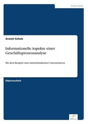 Informationelle Aspekte Einer Geschaftsprozessanalyse (Paperback)