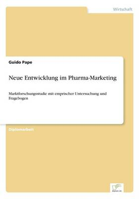 Neue Entwicklung Im Pharma-Marketing (Paperback)