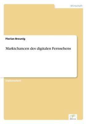 Marktchancen des digitalen Fernsehens (Paperback)
