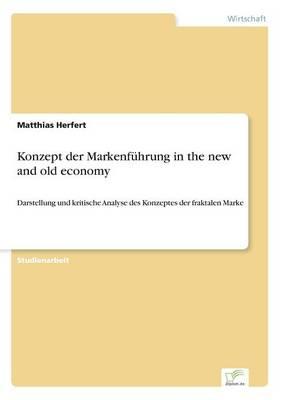 Konzept Der Markenfuhrung in the New and Old Economy (Paperback)