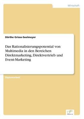 Das Rationalisierungspotential Von Multimedia in Den Bereichen Direktmarketing, Direktvertrieb Und Event-Marketing (Paperback)