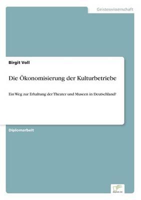 Die konomisierung Der Kulturbetriebe (Paperback)