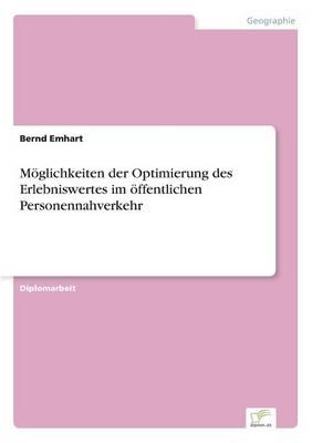 Moglichkeiten Der Optimierung Des Erlebniswertes Im Offentlichen Personennahverkehr (Paperback)