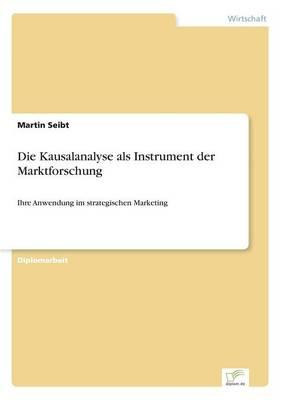 Die Kausalanalyse ALS Instrument Der Marktforschung (Paperback)