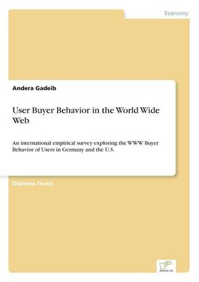 User Buyer Behavior in the World Wide Web (Paperback)