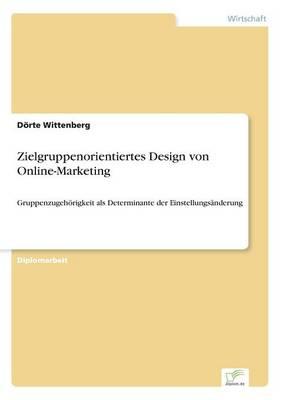 Zielgruppenorientiertes Design Von Online-Marketing (Paperback)