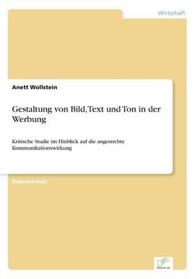 Gestaltung Von Bild, Text Und Ton in Der Werbung (Paperback)