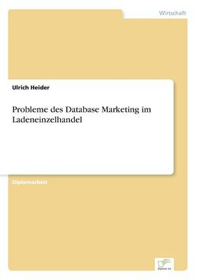 Probleme Des Database Marketing Im Ladeneinzelhandel (Paperback)