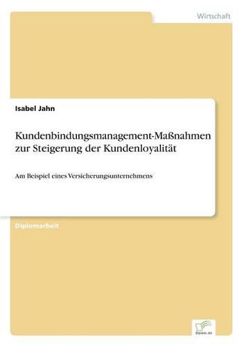 Kundenbindungsmanagement-Manahmen Zur Steigerung Der Kundenloyalitat (Paperback)