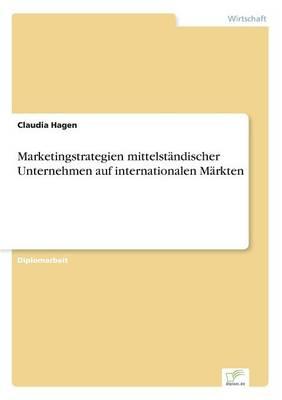 Marketingstrategien Mittelstandischer Unternehmen Auf Internationalen Markten (Paperback)