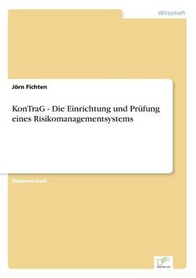 Kontrag - Die Einrichtung Und Prufung Eines Risikomanagementsystems (Paperback)