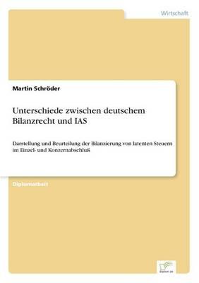 Unterschiede Zwischen Deutschem Bilanzrecht Und IAS (Paperback)