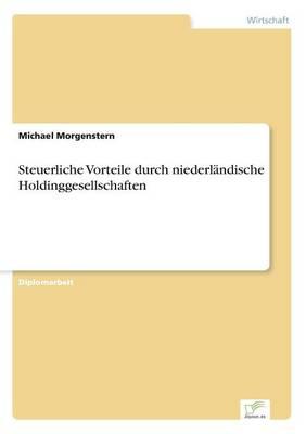 Steuerliche Vorteile durch niederlandische Holdinggesellschaften (Paperback)