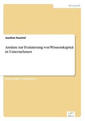 Ansatze Zur Evaluierung Von Wissenskapital in Unternehmen (Paperback)