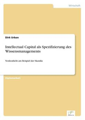 Intellectual Capital ALS Spezifizierung Des Wissensmanagements (Paperback)