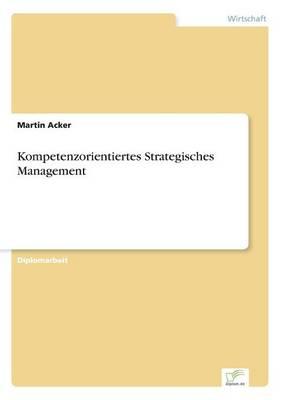 Kompetenzorientiertes Strategisches Management (Paperback)