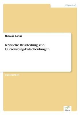 Kritische Beurteilung Von Outsourcing-Entscheidungen (Paperback)