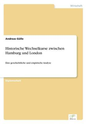 Historische Wechselkurse Zwischen Hamburg Und London (Paperback)