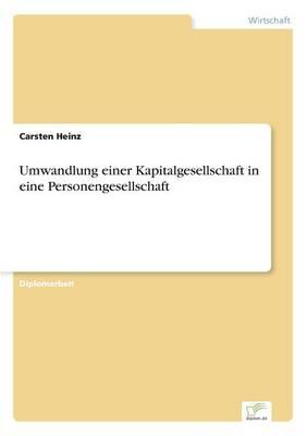 Umwandlung Einer Kapitalgesellschaft in Eine Personengesellschaft (Paperback)
