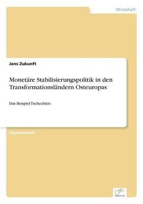 Monetare Stabilisierungspolitik in Den Transformationslandern Osteuropas (Paperback)