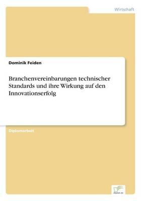 Branchenvereinbarungen Technischer Standards Und Ihre Wirkung Auf Den Innovationserfolg (Paperback)