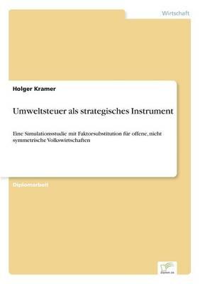 Umweltsteuer ALS Strategisches Instrument (Paperback)