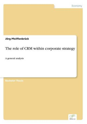 The Role of Crm Within Corporate Strategy (Paperback)