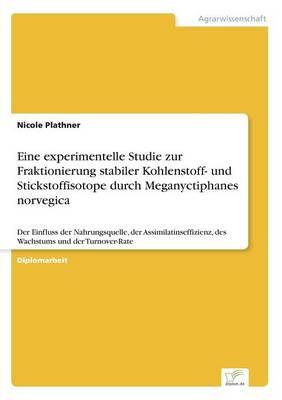 Eine Experimentelle Studie Zur Fraktionierung Stabiler Kohlenstoff- Und Stickstoffisotope Durch Meganyctiphanes Norvegica (Paperback)