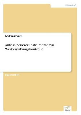 Aufriss neuerer Instrumente zur Werbewirkungskontrolle (Paperback)