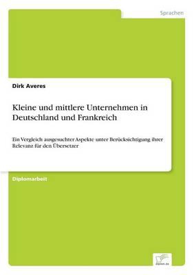 Kleine Und Mittlere Unternehmen in Deutschland Und Frankreich (Paperback)